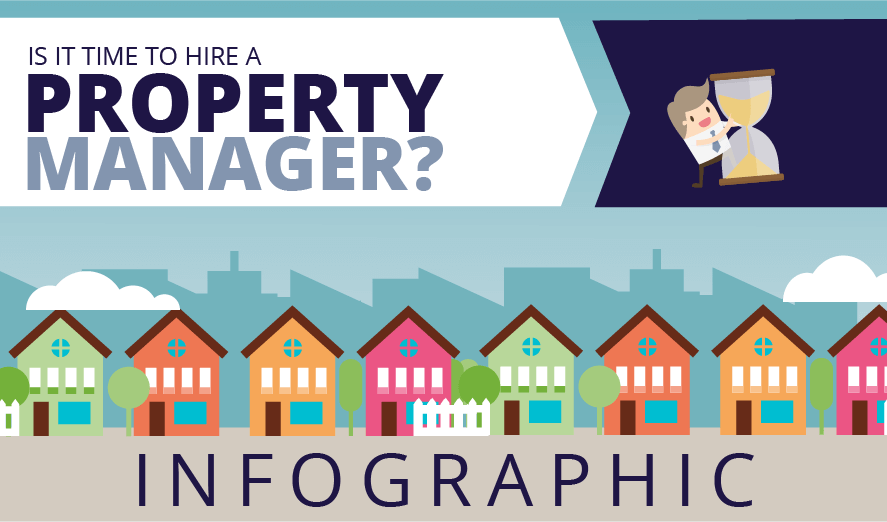 Is It Time To Hire A Property Manager? Infographic Featured Image