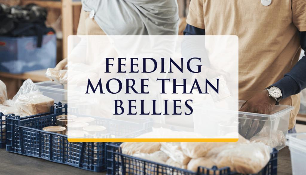 Feeding More Than Bellies