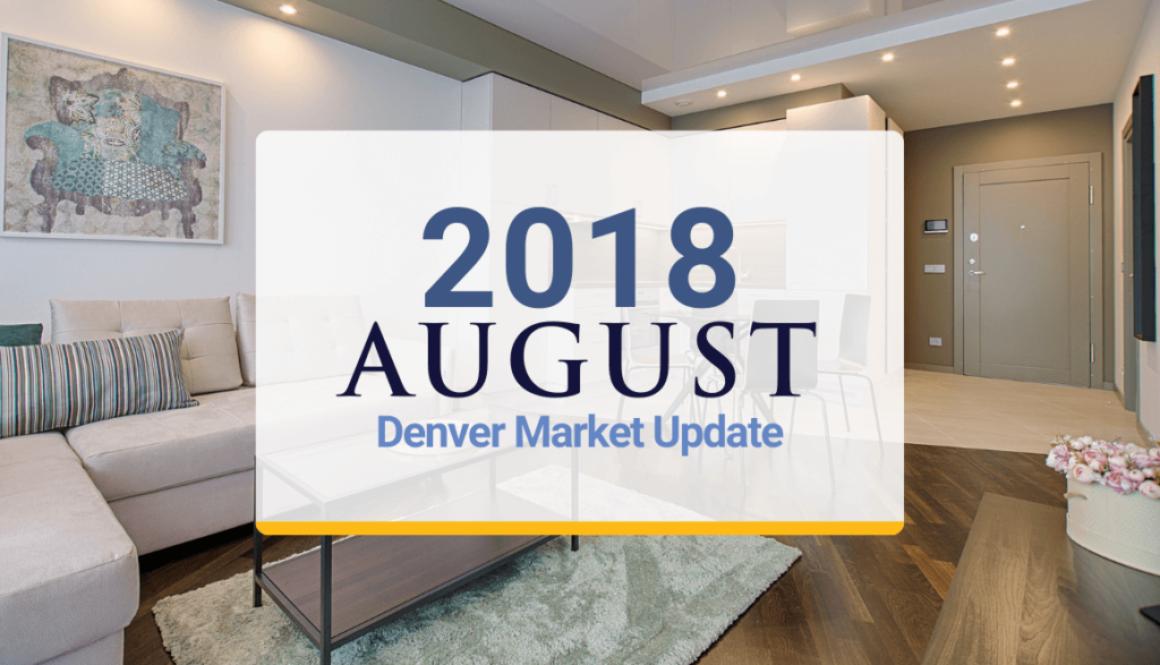 Denver Metro Market Update: August 2018
