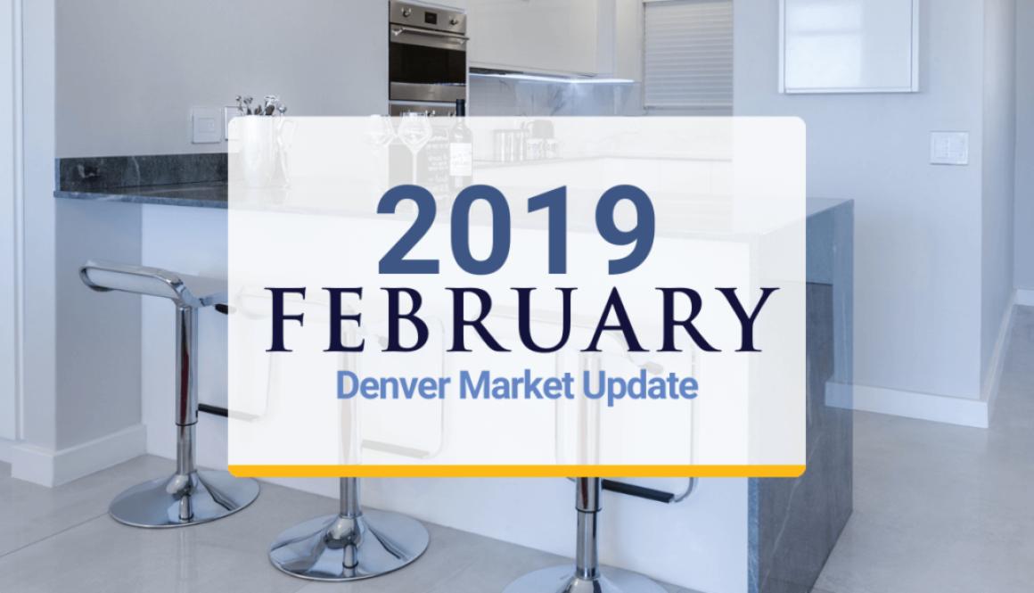 Denver Metro Market Update: February 2019
