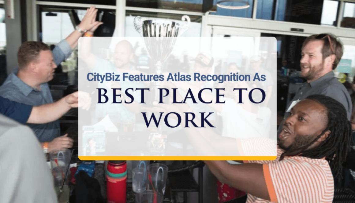 CityBizList Feature Atlas Recognition As 2019 Best Places to Work Finalist