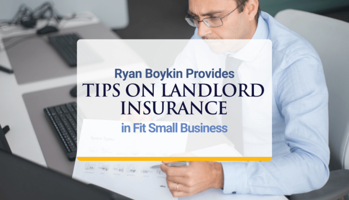 Ryan Boykin Provides Tips on Landlord Insurance in Fit Small Business