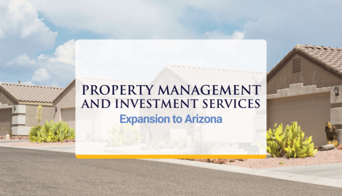 Property Management and Investment Services Expansion to Arizona