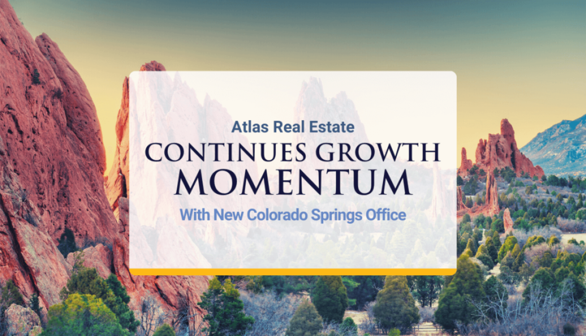Atlas Real Estate Continues Growth Momentum With New Colorado Springs Office