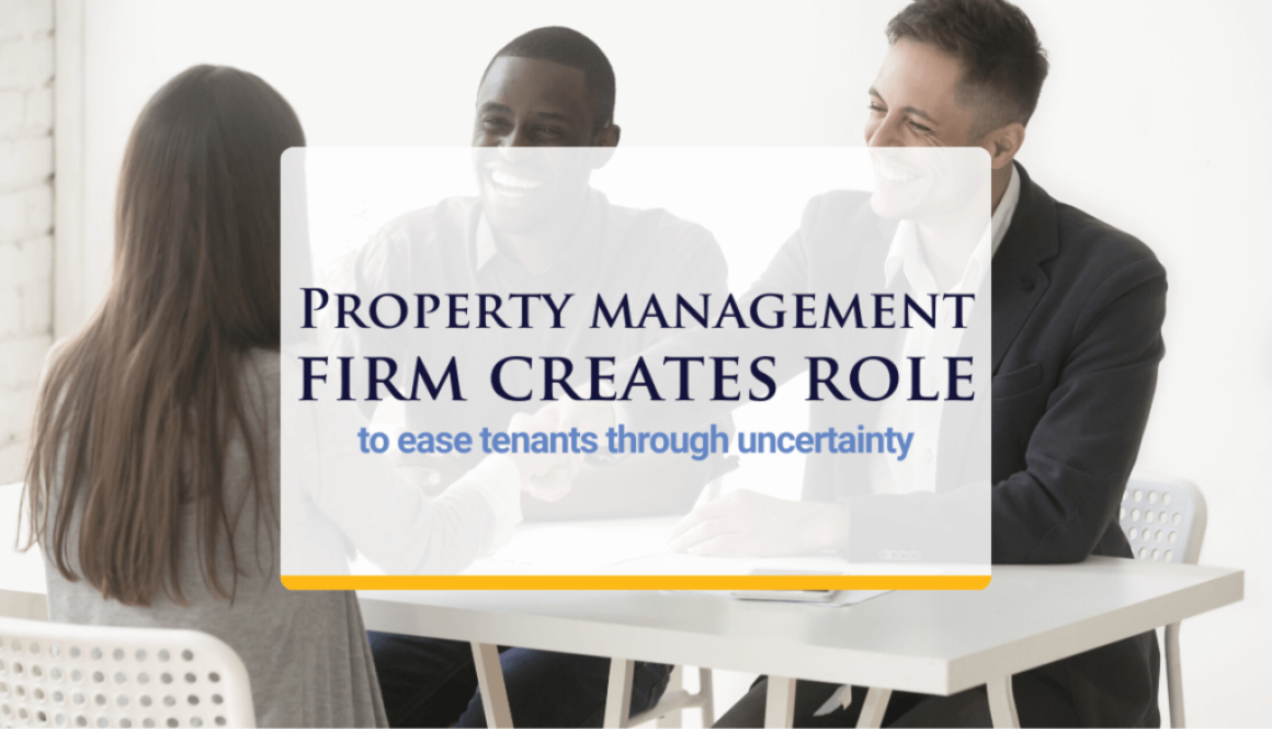 Property management firm creates role to ease tenants through uncertainty