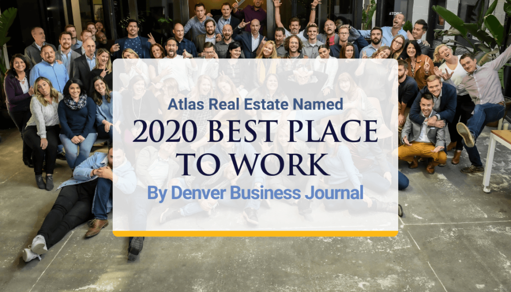 Atlas Real Estate Named As One Of Denver Business Journal's 2020 Best Places To Work