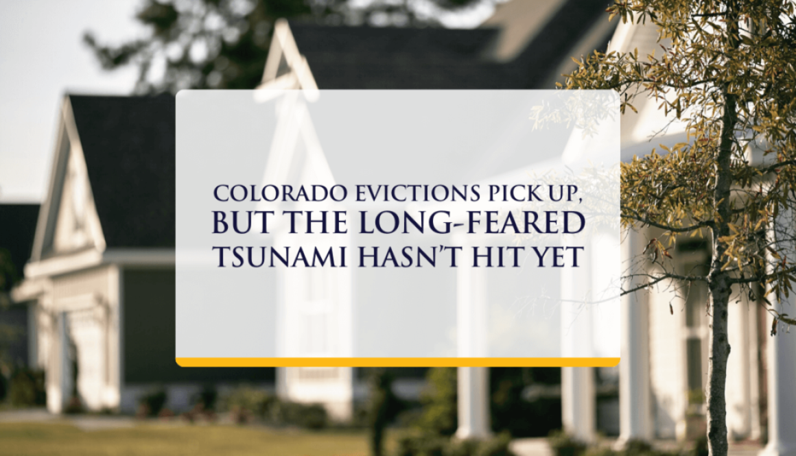 Colorado Evictions Pick Up, But The Long-Feared Tsunami Hasn't Hit Yet