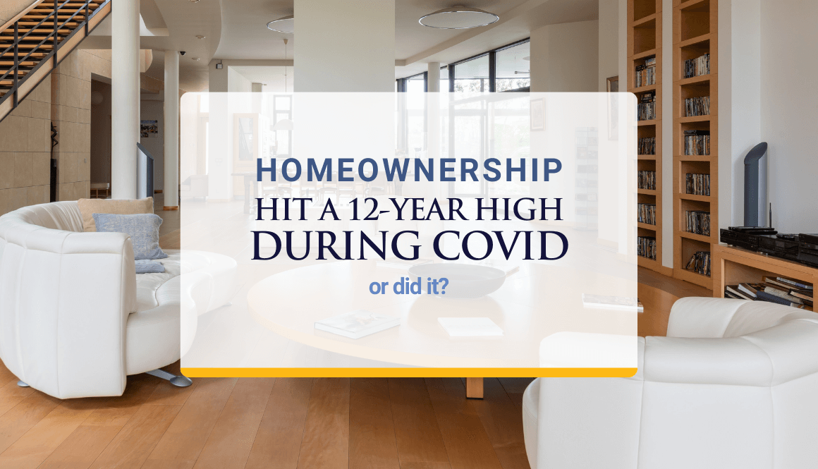 Homeownership hit a 12-year high during COVID — or did it?