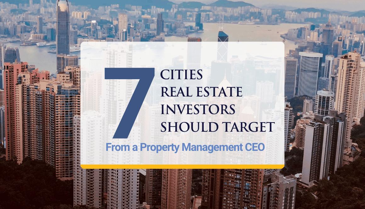 7 Cities Real Estate Investors Should Target
