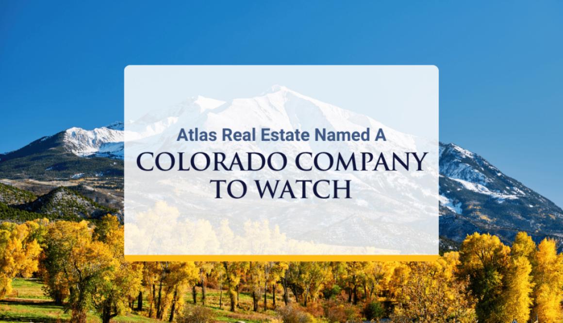Atlas Real Estate Named as Colorado Companies to Watch 2020 Award Winner
