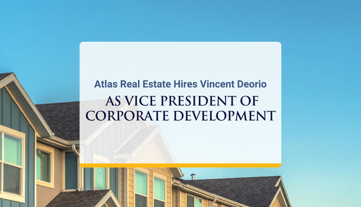Atlas Real Estate Hires Vincent Deorio as Vice President of Corporate Development